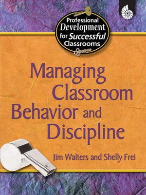 cover image of Managing Classroom Behavior and Discipline