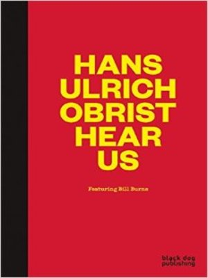 cover image of Hans Ulrich Obrist hear us