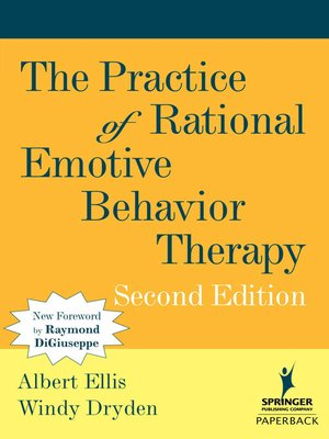 cover image of The Practice of Rational Emotive Behavior Therapy