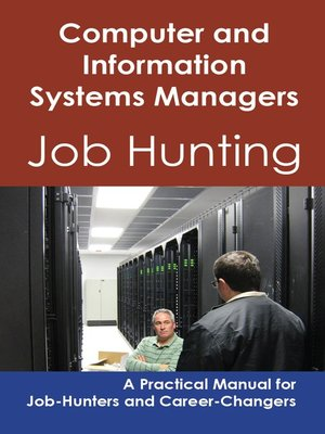 cover image of Computer and Information Systems Managers: Job Hunting - A Practical Manual for Job-Hunters and Career Changers