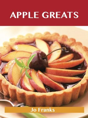 cover image of Apple Greats: Delicious Apple Recipes, The Top 69 Apple Recipes