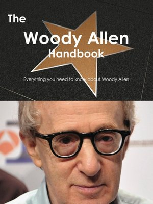 cover image of The Woody Allen Handbook - Everything you need to know about Woody Allen