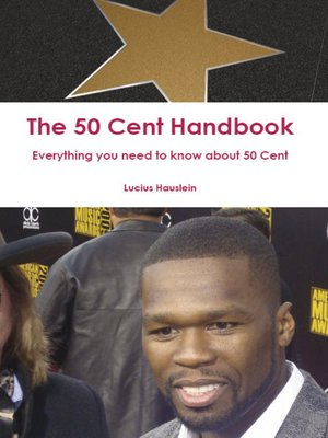 cover image of The 50 Cent Handbook - Everything you need to know about 50 Cent