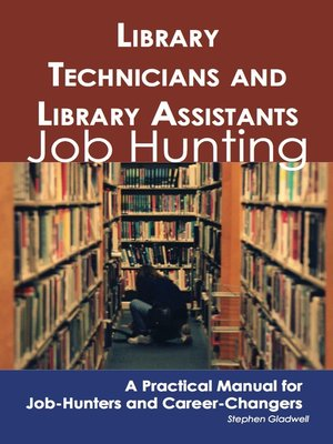 cover image of Library Technicians and Library Assistants: Job Hunting - A Practical Manual for Job-Hunters and Career Changers