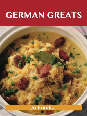 cover image of German Greats: Delicious German Recipes, The Top 93 German Recipes