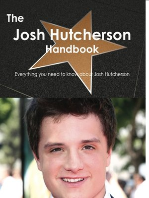 cover image of The Josh Hutcherson Handbook - Everything you need to know about Josh Hutcherson