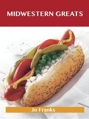 cover image of Midwestern Greats: Delicious Midwestern Recipes, The Top 50 Midwestern Recipes