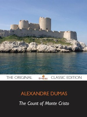 cover image of The Count of Monte Cristo - The Original Classic Edition