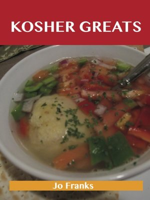 cover image of Kosher Greats: Delicious Kosher Recipes, The Top 100 Kosher Recipes