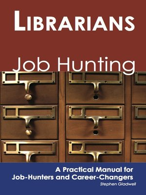 cover image of Librarians: Job Hunting - A Practical Manual for Job-Hunters and Career Changers