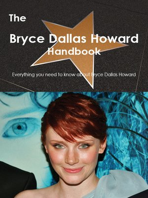 cover image of Bryce Dallas Howard Handbook - Everything you need to know about Bryce Dallas Howard