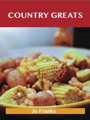 cover image of Country Greats: Delicious Country Recipes, The Top 74 Country Recipes