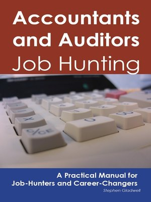 cover image of Accountants and Auditors: Job Hunting - A Practical Manual for Job-Hunters and Career Changers