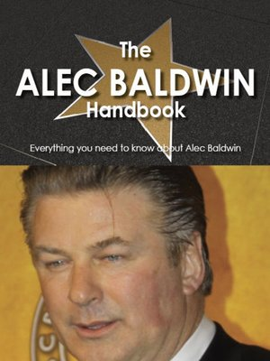 cover image of The Alec Baldwin Handbook - Everything you need to know about Alec Baldwin