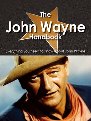cover image of The John Wayne Handbook - Everything you need to know about John Wayne