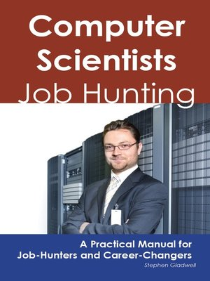 cover image of Computer Scientists: Job Hunting - A Practical Manual for Job-Hunters and Career Changers