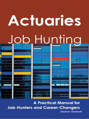 cover image of Actuaries: Job Hunting - A Practical Manual for Job-Hunters and Career Changers