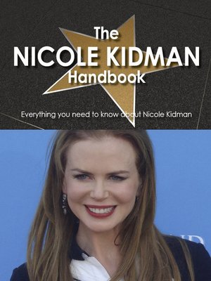 cover image of The Nicole Kidman Handbook - Everything you need to know about Nicole Kidman