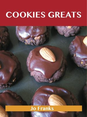 cover image of Cookie Greats: Delicious Cookie Recipes, The Top 100 Cookie Recipes