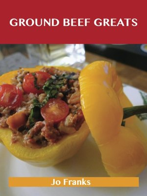 cover image of Ground Beef Greats: Delicious Ground Beef Recipes, The Top 100 Ground Beef Recipes
