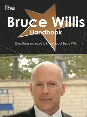 cover image of The Bruce Willis Handbook - Everything you need to know about Bruce Willis