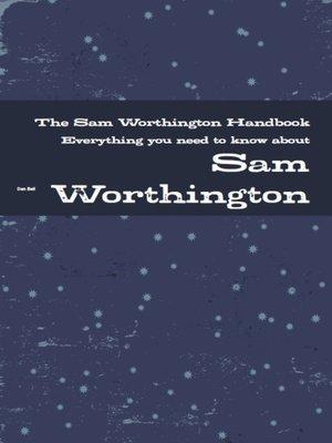 cover image of The Sam Worthington Handbook - Everything you need to know about Sam Worthington