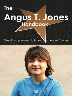 cover image of The Angus T. Jones Handbook - Everything you need to know about Angus T. Jones