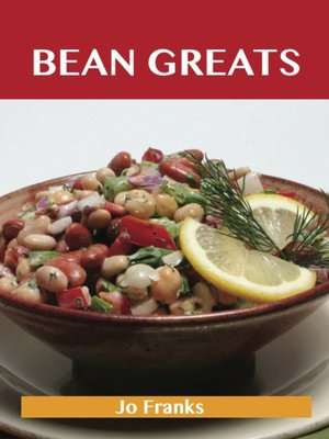 cover image of Bean Greats: Delicious Beans Recipes, The Top 100 Beans Recipes
