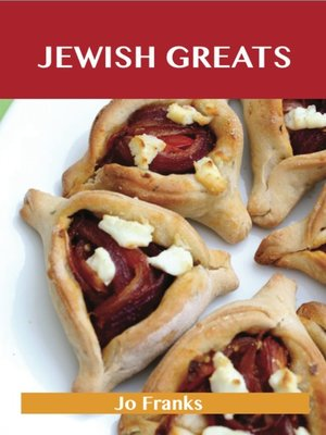 cover image of Jewish Greats: Delicious Jewish Recipes, The Top 100 Jewish Recipes