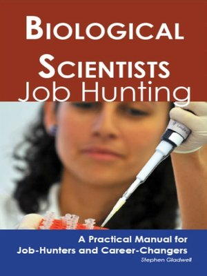 cover image of Biological Scientists: Job Hunting - A Practical Manual for Job-Hunters and Career Changers