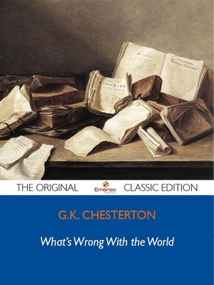 cover image of What's Wrong With the World - The Original Classic Edition