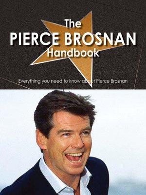cover image of The Pierce Brosnan Handbook - Everything you need to know about Pierce Brosnan