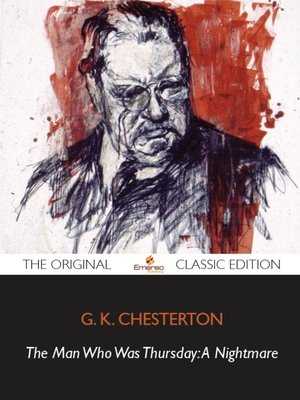 cover image of The Man Who Was Thursday: A Nightmare - The Original Classic Edition