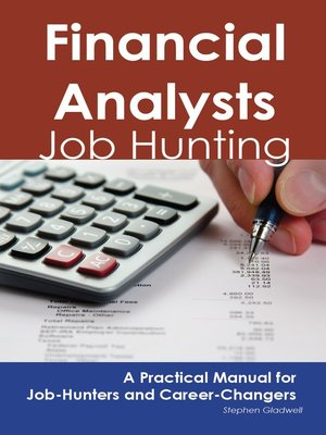 cover image of Financial Analysts: Job Hunting - A Practical Manual for Job-Hunters and Career Changers