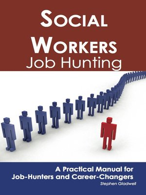 cover image of Social Workers: Job Hunting - A Practical Manual for Job-Hunters and Career Changers