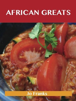cover image of African Greats: Delicious African Recipes, The Top 43 African Recipes