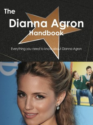 cover image of The Dianna Agron Handbook - Everything you need to know about Dianna Agron