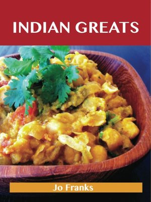 cover image of Indian Greats: Delicious Indian Recipes, The Top 96 Indian Recipes