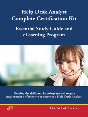 Help Desk Analyst Complete Certification Kit: You Powered Help Desk Support    Essential Study Guide And ELearning Program