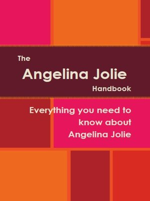 cover image of The Angelina Jolie Handbook - Everything you need to know about Angelina Jolie
