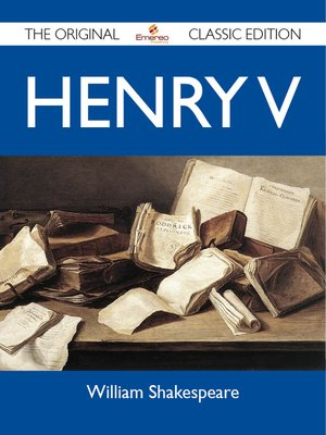 cover image of Henry V - The Original Classic Edition