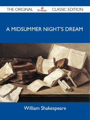 cover image of A Midsummer Night's Dream - The Original Classic Edition