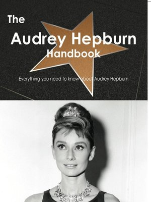 cover image of The Audrey Hepburn Handbook - Everything you need to know about Audrey Hepburn