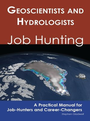 cover image of Geoscientists and Hydrologists: Job Hunting - A Practical Manual for Job-Hunters and Career Changers