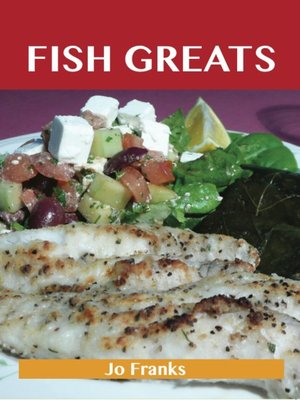 cover image of Fish Greats: Delicious Fish Recipes, The Top 100 Fish Recipes