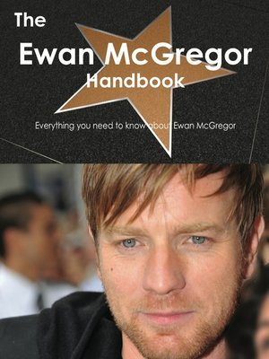 cover image of The Ewan McGregor Handbook - Everything you need to know about Ewan McGregor