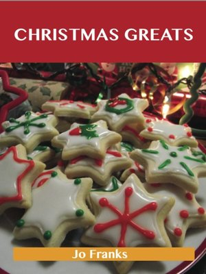 cover image of Christmas Greats: Delicious Christmas Recipes, The Top 67 Christmas Recipes