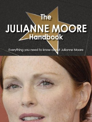 cover image of The Julianne Moore Handbook - Everything you need to know about Julianne Moore