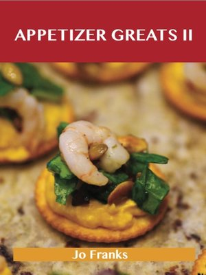 cover image of Appetizers Greats II: Delicious Appetizers Recipes, The Top 88 Appetizers Recipes