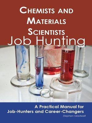 cover image of Chemists and Materials Scientists: Job Hunting - A Practical Manual for Job-Hunters and Career Changers